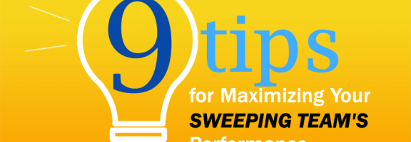 9 Tips for Maximizing Your Sweeping Team's Performance