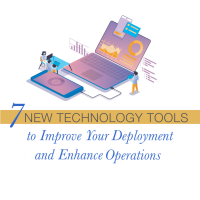 7 New Technology Tools to Improve Your Deployment and Enhance Operations