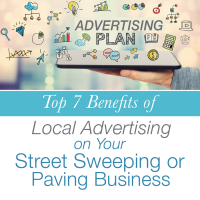 Top 7 Benefits of Local Advertising on Your Street Sweeping or Paving Business